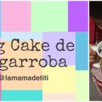 Mug Cake de Algarroba ~ Receta para Niños