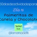 Día 16: Palmeritas de Canela y Chocolate