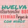 Restaurantes, Bares, Cafeterías y Parques de Bolas para ir con Niños en Huelva